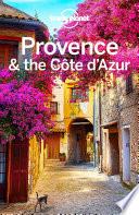 Lonely Planet Provence & The Cote D'Azur : provence & the cote d'azur...
