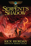 Kane Chronicles, The, Book Three The Serpent's Shadow: The Graphic Novel by Rick Riordan