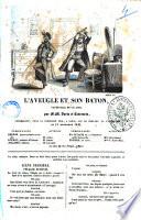 L aveugle et son baton vaudeville en un acte par MM  Varin et Laurencin