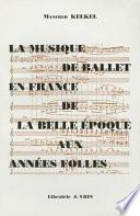 La musique de ballet en France de la Belle   poque aux Ann  es Folles