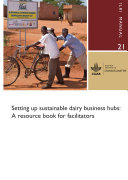 Setting up sustainable dairy business hubs: A resource book for facilitators