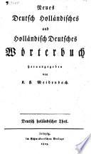 Neues deutsch holl  ndisches und holl  ndisch deutsches Handw  rterbuch