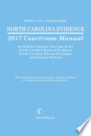 North Carolina Evidence Courtroom Manual  2017 Edition