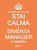 Stai Calma e Diventa Manager in Azienda