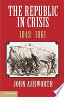 The Republic in Crisis  1848 1861