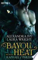 Bayou Heat   Raphael   Parish