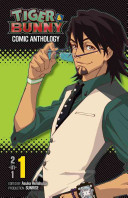 Tiger & Bunny Comic Anthology : shorts by an all-star line-up. the heroes...