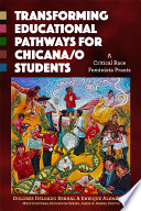 Transforming Educational Pathways for Chicana o Students