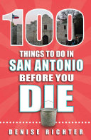 100 Things to Do in San Antonio Before You Die