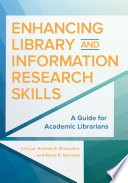 Enhancing Library And Information Research Skills A Guide For Academic Librarians book