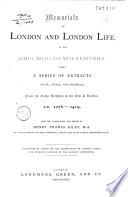 Memorials of London and London Life, in the XIIIth, XIVth, and XVth Centuries
