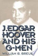 J  Edgar Hoover and His G men