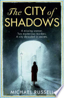 The City Of Shadows : 2013 and shortlisted for cwa...