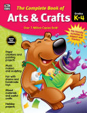 The Complete Book Of Arts Crafts Grades K 4