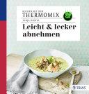 Kochen mit dem Thermomix - Leicht & lecker abnehmen