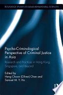 Psycho-Criminological Perspective of Criminal Justice in Asia The Psycho Criminology Of Criminal Justice In