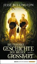 Die traurige Geschichte der Brüder Grossbart