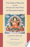 The Great Treatise On The Stages Of The Path To Enlightenment : enlightenment (tib. lam rim chen mo) is...