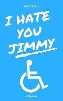 I Hate You Jimmy