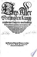 Des Allermechtigsten k  nigreichs inn Ungern warhafftige Chronick  Chronik      in drey  sig B  chern beschryben mit jhren Figuren  etc