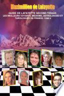 GUIDE DE LAFAYETTE SECOND TIRAGE. Les meilleurs voyants m_diums astrologues et tarologues de France Tome II