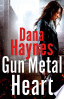 Gun Metal Heart A Freelance Operative With A Long And