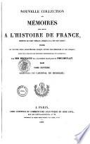 Nouvelle collection des m  moires pour servir    l histoire de France depuis le XIIIe si  cle jusqu    la fin du XVIIIe