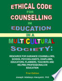 Ethical Code For Counselling In Education In A Multicultural Society Resource For Counsellors Educators Teachers And Helping Professionals In Education First Edition