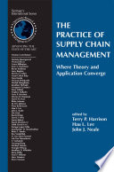 The Practice of Supply Chain Management  Where Theory and Application Converge