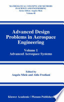 Advanced Design Problems In Aerospace Engineering : systems presents six authoritative lectures on...