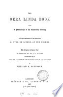 The Oera Linda book from a manuscript of the thirteenth century  The original Frisian text as verified by dr  J  O   sic  Ottema accompanied by an Engl  version of dr  Ottema s Dutch tr  by W R  Sandbach Book PDF