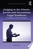 Judging in the Islamic  Jewish and Zoroastrian Legal Traditions