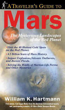 A Traveler s Guide to Mars