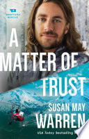 A Matter of Trust  Montana Rescue Book  3