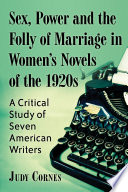 Sex  Power and the Folly of Marriage in Women s Novels of the 1920s