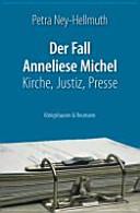 Der Fall Anneliese Michel