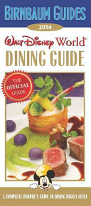 Birnbaum s Walt Disney World Dining Guide 2014