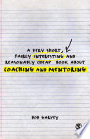 A Very Short  Fairly Interesting and Reasonably Cheap Book About Coaching and Mentoring