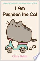 I Am Pusheen the Cat The Chubby Tubby Tabby Who Has