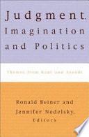 Judgment, Imagination, and Politics