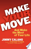 Make Your Move    And Make the Most of Your Life