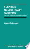 Flexible Neuro Fuzzy Systems