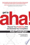 Get to Aha   Discover Your Positioning DNA and Dominate Your Competition