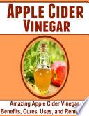 download ebook apple cider vinegar: amazing apple cider vinegar benefits, cures, uses, and remedies pdf epub