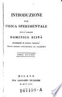 Introduzione Alla Fisica Sperimentale Dell'Abate Domenico Scinà Professore Di Questa Facolta Nella Reale Accademia Di Palermo