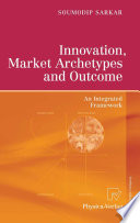 Innovation  Market Archetypes and Outcome