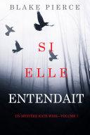 Book Si elle entendait (Un mystère Kate Wise—Volume 7)