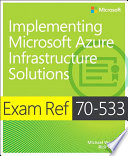 Exam Ref 70 533 Implementing Microsoft Azure Infrastructure Solutions