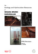 The geology and hydrocarbon resources of Negara Brunei Darussalam