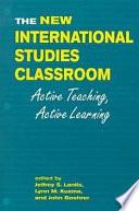 The New International Studies Classroom